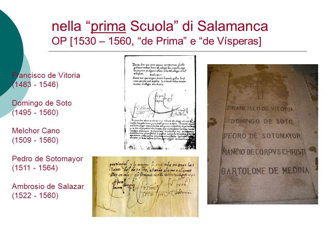nella prima Scuola di Salamanca OP [1530 – 1560, de Prima e de Vísperas]